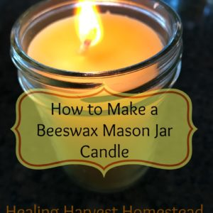 How to Make A Beeswax Mason Jar Candle