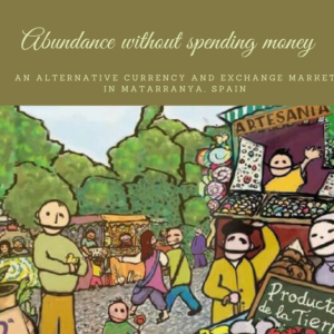 Abundance without spending money: an alternative currency and exchange market in Matarranya, Spain