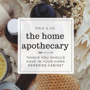 Things you need in your Home Apothecary