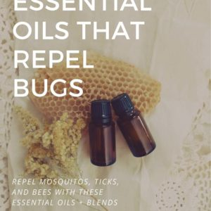 Essential Oils that Repel Bees, Mosquitos, and Ticks