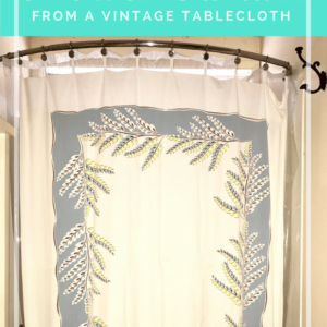 How to Make a Shower Curtain with a Vintage Tablecloth