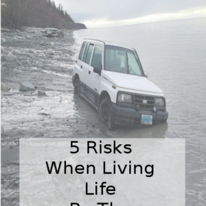 5 Risks When Living Life By The Tides