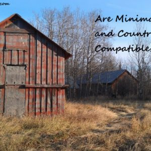 Are Minimalism and Country Life Compatible?