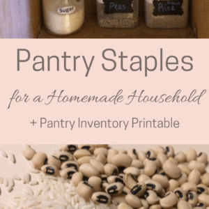 Pantry Essentials for Your Homemade Household + free inventory checklist