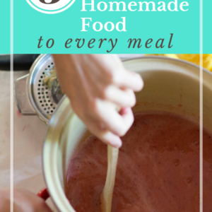 5 Ways to Add Homemade Food to Nearly Every Meal