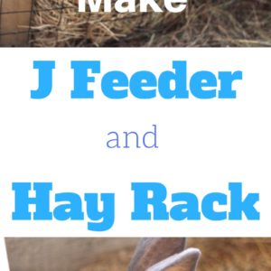 How to Make a J Feeder and Hay Rack for your Rabbits or Chickens