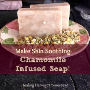 How to Make Chamomile Infused Hot Process Soap…SO Good for Your Skin!