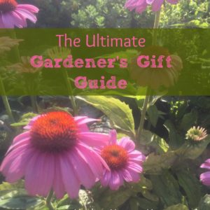 The Ultimate Gardener's Gift Guide