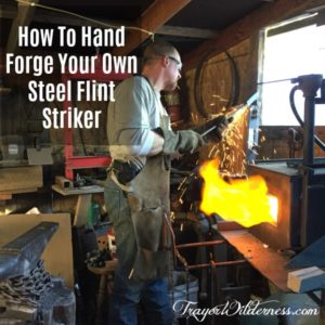 How To Hand Forge Your Own Steel Flint Striker