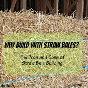 Why Build With Straw Bales?