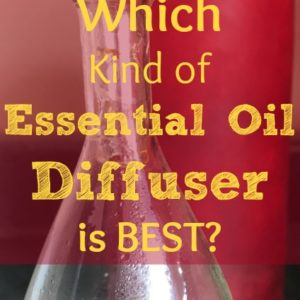 Which Kind of Essential Oil Diffuser Is Best?