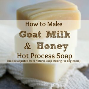 How to Make Goat Milk & Honey Hot Process Soap