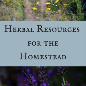 Herbal Resources for the Homestead