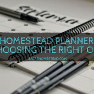 Homestead Planner: How to Choose the Right One