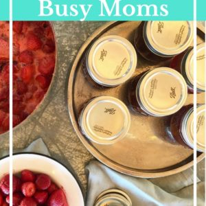 Beginner Canning Tutorial for Busy Moms