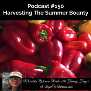 Podcast #150: Harvesting The Summer Bounty