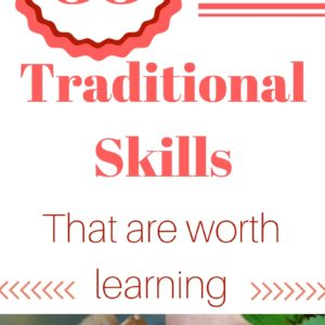 33 Traditional Skills that are Totally Worth Learning