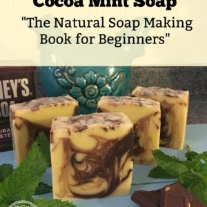 Cocoa Mint Soap & The Natural Soap Making Book
