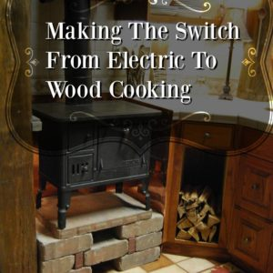 Making The Switch – Electric To Wood Cooking