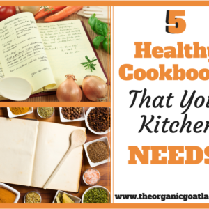 5 Healthy Cookbooks That Your Kitchen NEEDS!