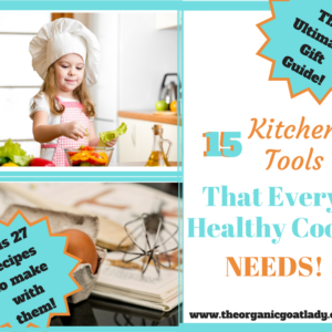15 Kitchen Tools That Every Healthy Cook NEEDS!