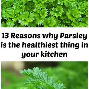 13 Reasons Parsley is the healthiest food in your kitchen