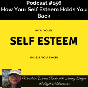 Podcast #156: How Self Esteem Can Hold You Back