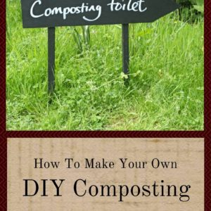 How To Make Your Own DIY Composting Toilet