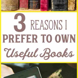 3 Reasons Why I Prefer to Own Useful Books