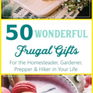 50 Wonderful Frugal Gift Ideas for the Self Sufficient Hero in Your Life