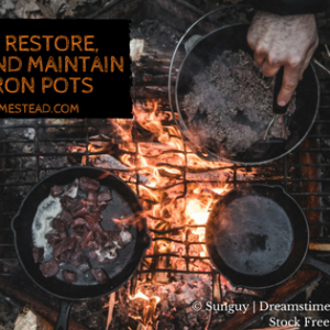 How to Restore, Season, and Maintain Your Cast Iron Pots