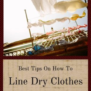 Best Tips On How To Line Dry Clothes Outside