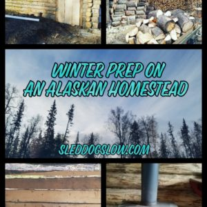 Winter Prep On An Alaskan Homestead