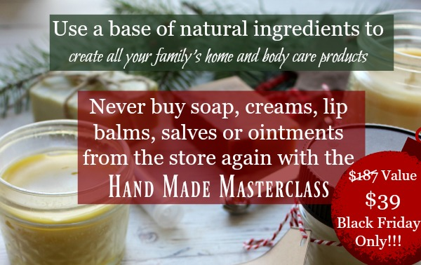 Hand-Made Masterclass to save you money making healthier items for yourself at home.