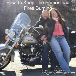 How To Keep The Homestead Fires Burning