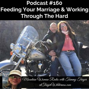 Podcast #160: Feeding Your Marriage & Working Through The Hard