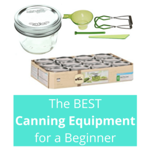 The Best Home Canning Equipment for a Beginner