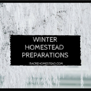Winter Homestead Preparations with a free checklist