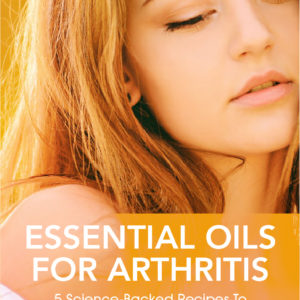 The Science Backed Guide to Use Essential Oils For Arthritis