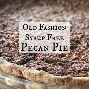 Old Fashion Syrup Free Pecan Pie