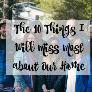 10 Things I'll Miss about our Homestead