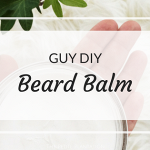 Make your own Conditioning Beard Balm