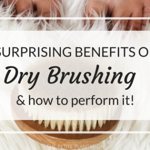 Dry Brushing & its surprising benefits!