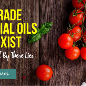 Food Grade Essential Oils Are a Gimmick – Don't Buy Into It