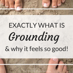 What is Grounding & Why it feels so good!