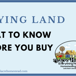 Buying Land: What To Know Before You Buy