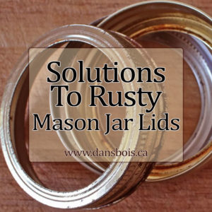 Say Goodbye To Rusty Canning Jar Lids!