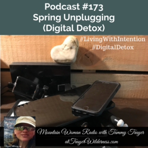 Podcast #173: Spring Unplugging