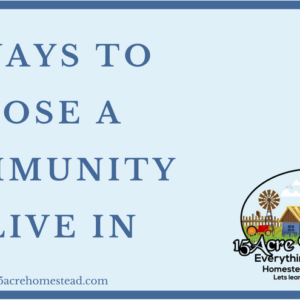 10 Ways To Choose A Community To Live In