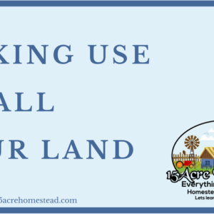 Making Use Of All Your Land